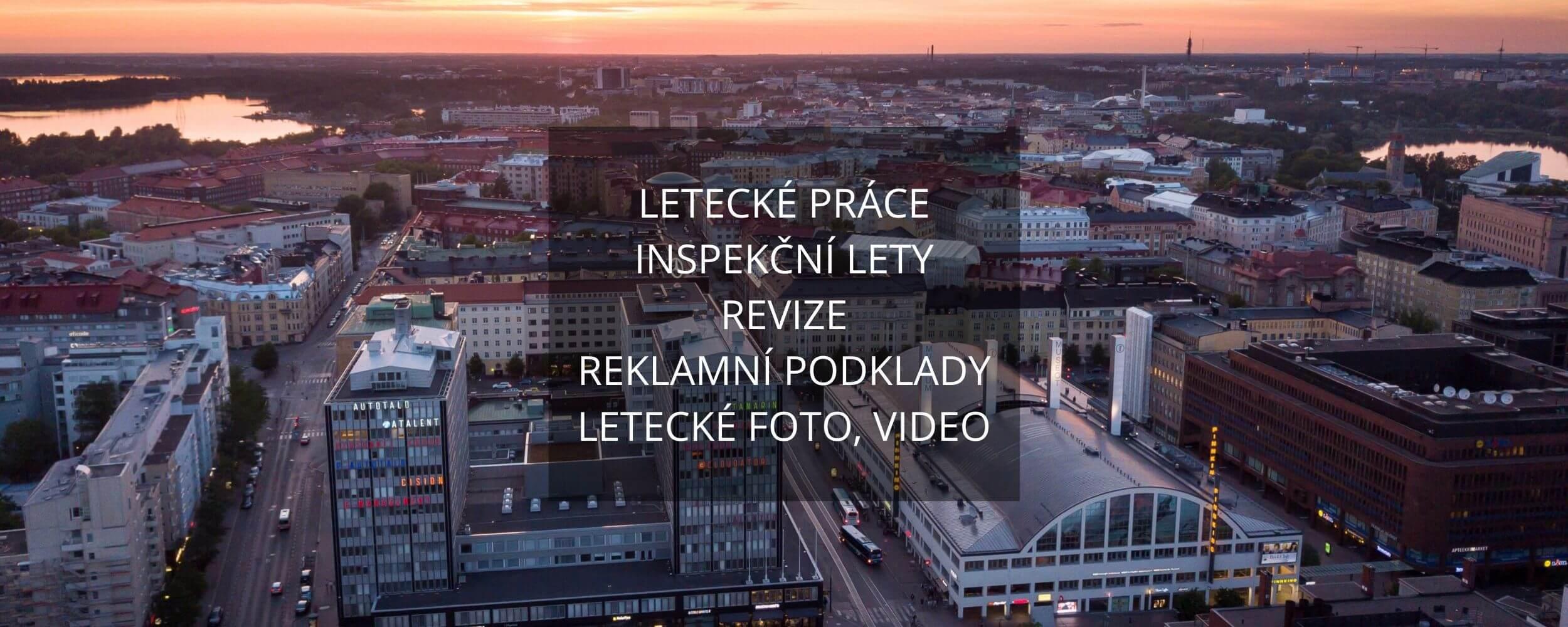 LETECKÉ PRÁCE INSPEKČNÍ LETY REVIZE REKLAMNÍ PODKLADY LETECKÉ FOTO VIDEO