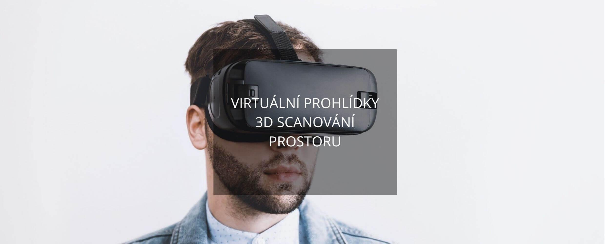VIRTUÁLNÍ PROHLÍDKY 3D SCANOVÁNÍ